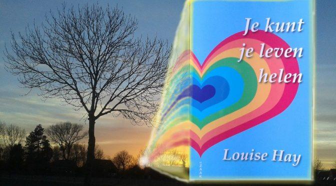 Boek review: Je kunt je leven helen – Louise Hay